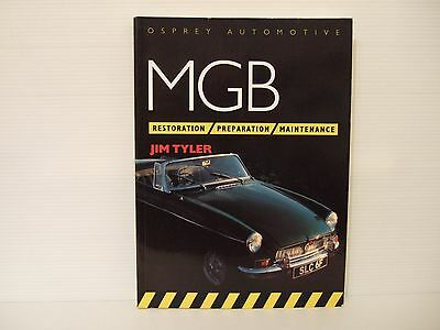OSPREY AUTOMOTIVE MGB RESTORATION - PREPARATION - MAINTENANCE by JIM TYLER