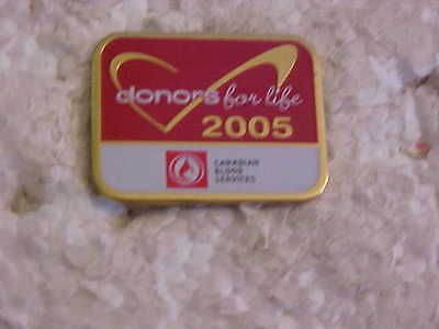2005  Canadian Blood Services Donors For Life Lapel Pin