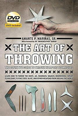 The Art of Throwing: The Definitive Guide to Thrown Weapons Techniques by...