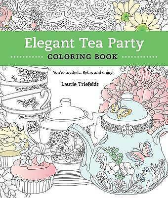 Elegant Tea Party Coloring Book You're InvitedRelax Enjoy by Triefeldt Laurie