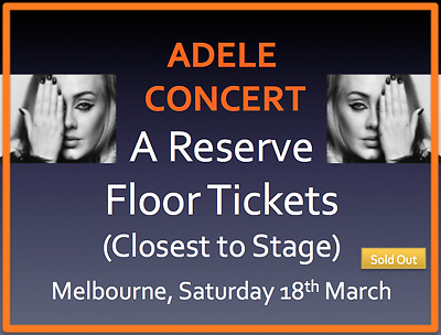 2 x ADELE Concert tickets in Melbourne Saturday 18th March | A Reserve, Floor