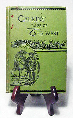 Indian Tales by Frank Calkins—Rare 1893 1st Edition Hardback