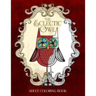 FREE 2 DAY SHIPPING: The Eclectic Owl: An Adult Coloring Book (Eclectic Coloring