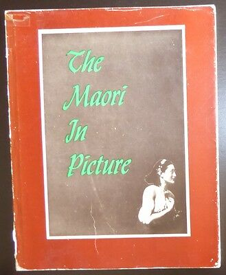 The Maori In Picture: A Brief Survey of Maori Life Past and Present Tribal Art