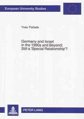 Germany and Israel in the 1990s and Beyond: Still a 'Special Relationship'? by Y