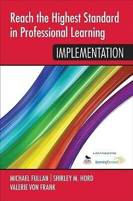 Reach the Highest Standard in Professional Learning: Impleme by Shirley Hord (En