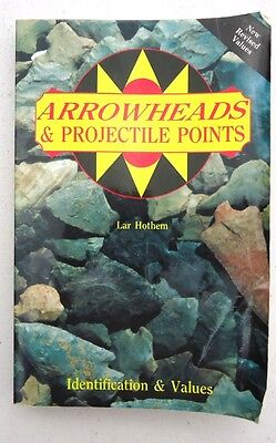 Arrowheads & Projectile Points Lar Hothem Book Arrowheads Artifacts Price Guide
