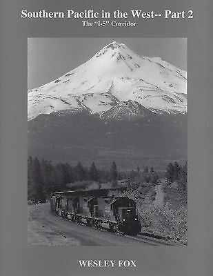 "Southern Pacific in the West: The ""I-5 Corridor"" (from OREGON to CALIFORNIA) NEW"
