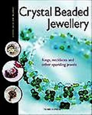 Crystal Beaded Jewellery - Rings, Necklaces and Sparkling Jewels Book