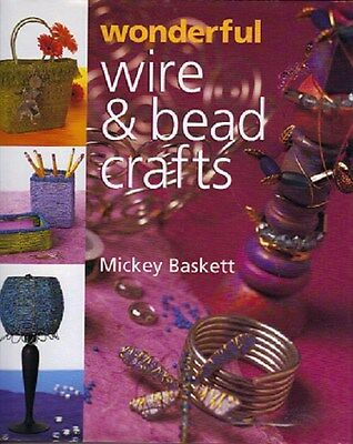 Wonderful Wire and Bead Crafts Book