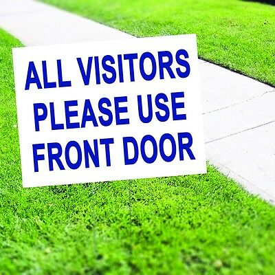 All Visitors Please Use Front Door Yard Sign Corrugated Plastic with Free Stakes
