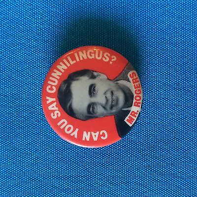 Rare Pin Button ...  Mr. Rogers - Can You Say Cunnilingus?