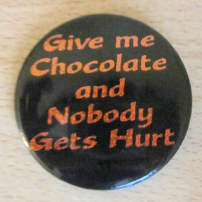 Give Me Chocolate Button