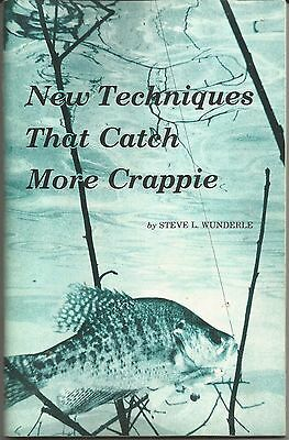 New Techniques That Catch More Crappie / Steve Wunderle / 1982 / softbound