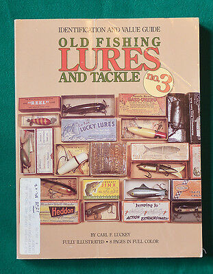 Old Fishing Lures and Tackle - Carl F. Luckey