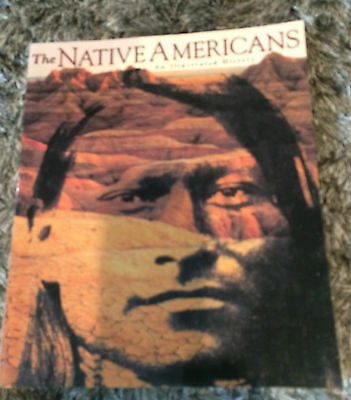 THE Native Americans AN ILLUSTRATED HISTORY-historical and anecdotal information