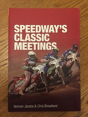 Speedway's Classic Meetings by Chris Broadbent, Norman Jacobs (Paperback, 2002)
