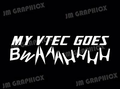 "My vtec goes bwaahhh 6"" decal - jdm - racing - lowered - tuned car-stickerbomb"