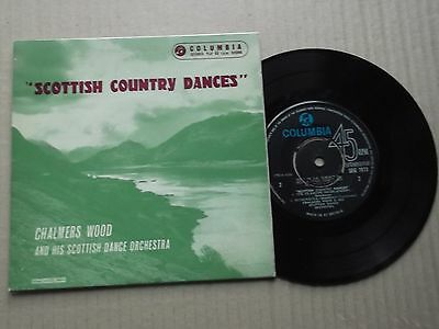 "CHALMERS WOOD - SCOTTISH COUNTRY DANCES 7"" Single SEG 7873"