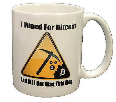 Funny I Mined For Bitcoin Double Sided Coffee Mug Microwave & Dishwasher Safe!