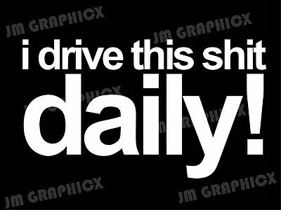 "I Drive This Daily 6"" decal - racing - jdm - funny - car-stickerbomb - street"