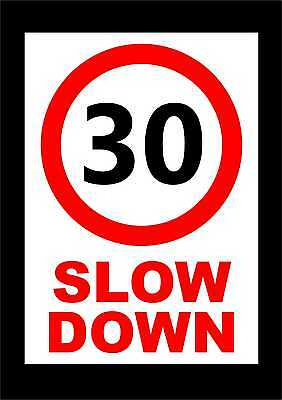 30 MPH Slow Down A4 / A3 Sign Choice Of Materials Speed Camera Limit Restriction