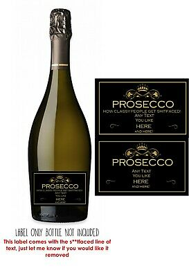 Funny/rude/PERSONALISED PROSECCO LABEL.Engagement Birthday Anniversary Wedding