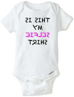 This Is My Selfie Shirt - Funny Baby Onesies Infant Newborn Boy Girl Clothes