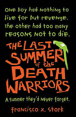 The Last Summer of the Death Warriors, Francisco X. Stork, New