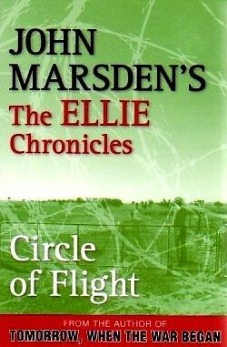 Circle Of Flight By John Marsden (The Ellie Chronicles - Book #3)
