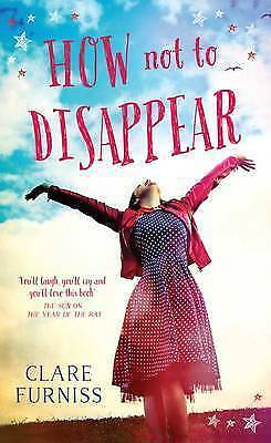 How Not to Disappear, Furniss, Clare, New Book