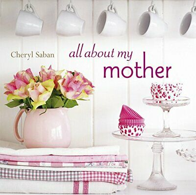 All About My Mother, Cheryl Saban, Excellent Book
