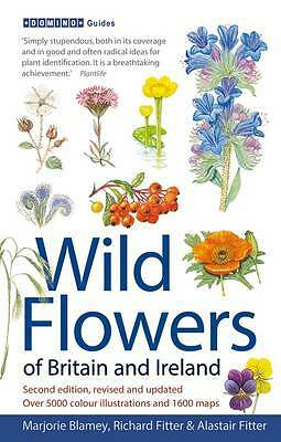 Wild Flowers of Britain and Ireland: 2nd Edition, Alastair Fitter, Richard Fitte