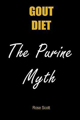 Gout Diet the Purine Myth by Rose Scott (English) Paperback Book