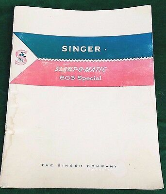 Singer Slant-O-Matic 603 Special Sewing Machine Manual Instructions ORIGINAL