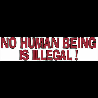 NO HUMAN BEING IS ILLEGAL (red) Sticker (BUY 2 GET 1 FREE) Immigrant Rights