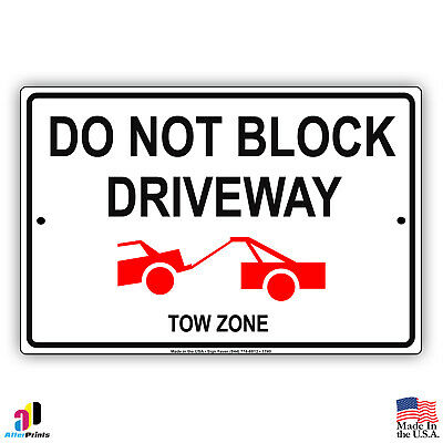 Do Not Block Driveway Tow Zone Aluminum Sign Made in the USA UV Protected
