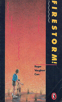 Firestorm! by Roger Vaughan Carr. Ash Wednesday Bushfire Story. RARE! VGC