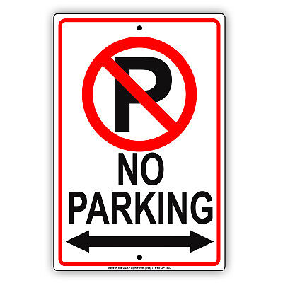 No Parking Arrow Property Building Retail Safety Regulation Aluminum 8x12 Sign