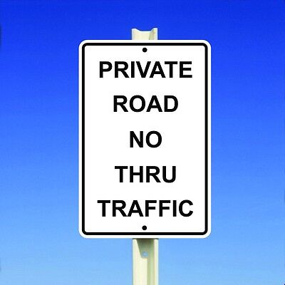 Private Road - No Thru Traffic Aluminum Metal Sign Made in the USA UV Protected