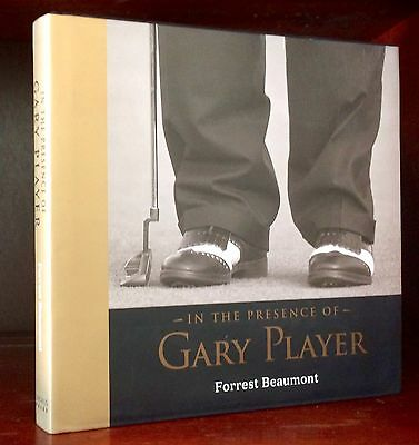 In the Presence of Gary Player. Illustrated. SIGNED First Edition Book.