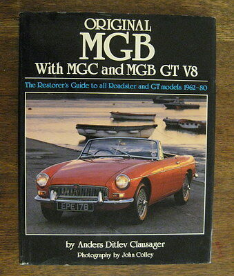 Original MGB with MGC GT V8 the Restorer's Guide Roadsters by Anders Clausager