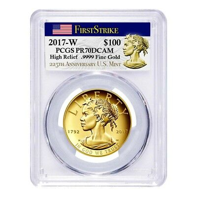 2017 W 1 oz $100 American Liberty High Relief Proof Gold Coin PCGS PF 70 First S