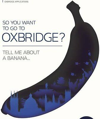So You Want to Go to Oxbridge?: Tell Me About a Banana (6th Edition),PB,Oxbridg