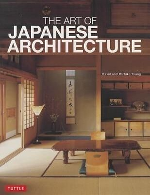 The Art of Japanese Architecture by David Young Paperback Book (English)