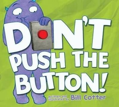 Don't Push the Button! by Bill Cotter Hardcover Book (English)
