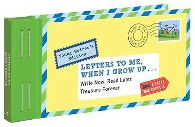 Letters to Me, When I Grow Up: Write Now. Read Later. Treasure Forever. by Lea R