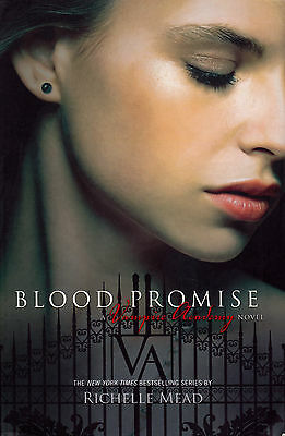 Blood Promise By Richelle Mead (Vampire Academy Series - Book #4)
