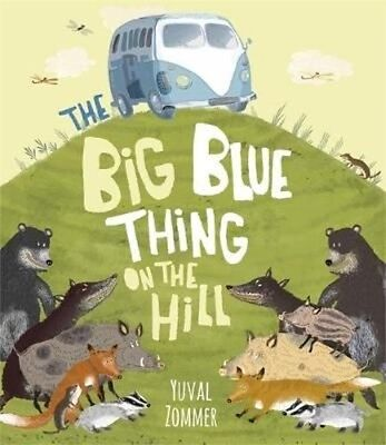 Big Blue Thing on the Hill by Yuval Zommer Hardcover Book