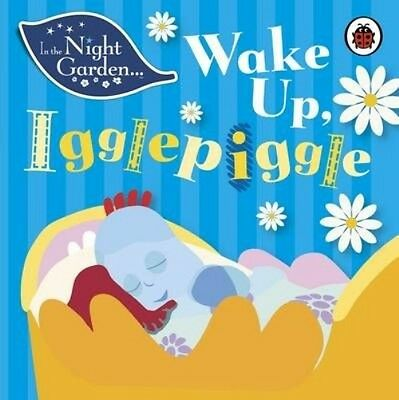 In the Night Garden: Wake Up, Igglepiggle by Andrew Davenport Board Books Book (